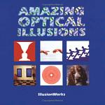 Amazing Optical Illusions - Hardcover - Book
