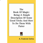 The Book of Magic: Being a Simple Description - book