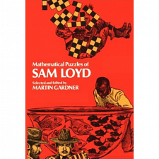 Mathematical Puzzles of Sam Loyd - Book - Brain Teaser