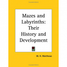 Mazes and Labyrinths: Their History and Development - book - Mazes