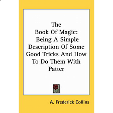 The Book of Magic: Being a Simple Description - book - Magic / Tricks