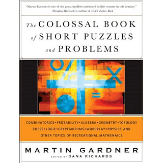 The Colossal Book of Short Puzzles and Problems - Book