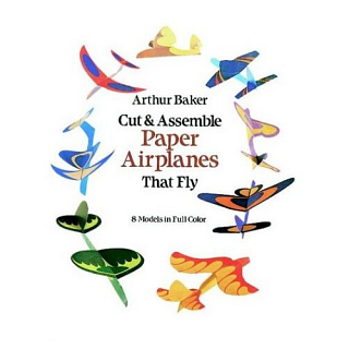 Cut & Assemble Paper Airplanes That Fly - book